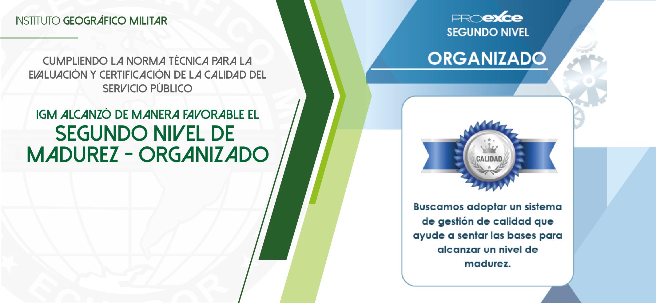 """IGM alcanzó el """"SEGUNDO NIVEL DE MADUREZ- ORGANIZADO"""" – Modelo Ecuatoriano de Calidad y Excelencia (PROEXCE)"""